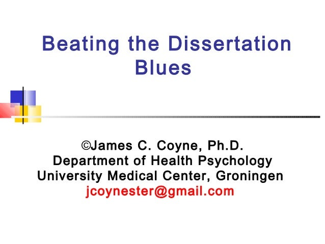 groningen defeating dissertation blues  beating the dissertation blues ©james c coyne ph d department of