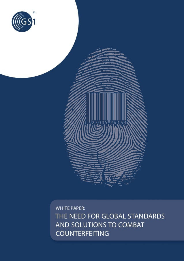 WHITE PAPER:THE NEED FOR GLOBAL STANDARDSAND SOLUTIONS TO COMBATCOUNTERFEITING