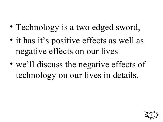 negative effects of technology on human Three words, clarity, understanding and vision science and technology are portals through which human perception evolved and continues to evolve.