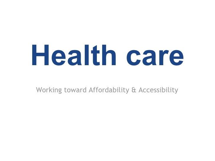 Health careWorking toward Affordability & Accessibility