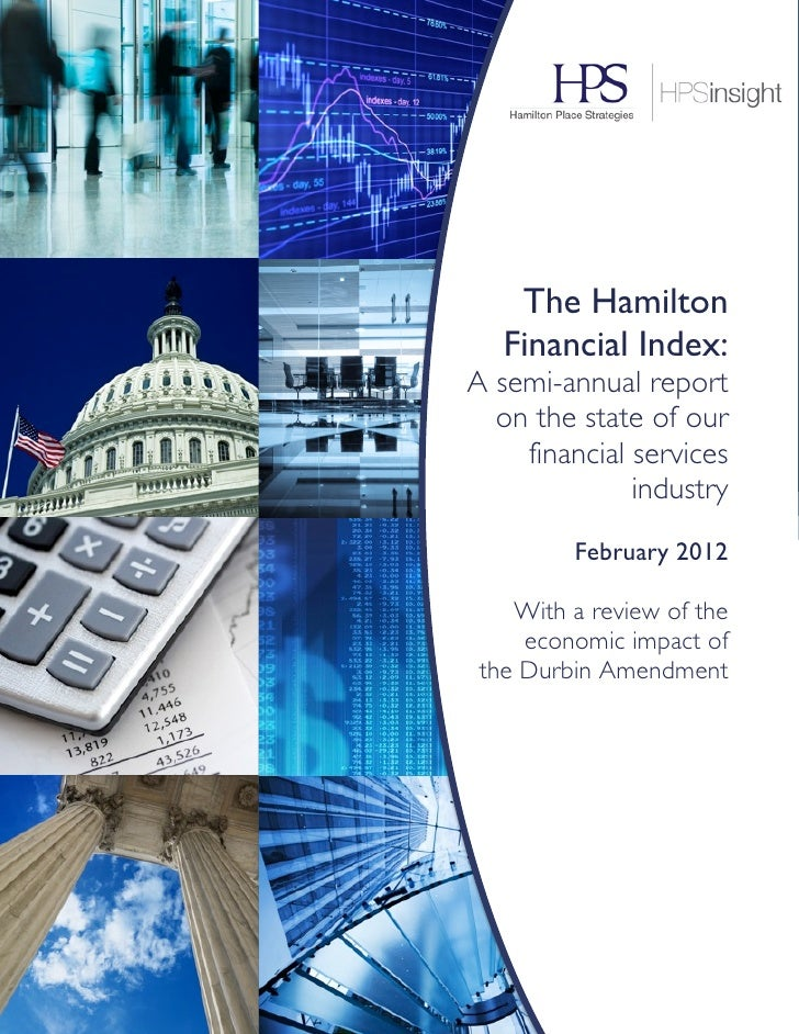 !        The Hamilton       Financial Index:    A semi-annual report      on the state of our        financial services   ...