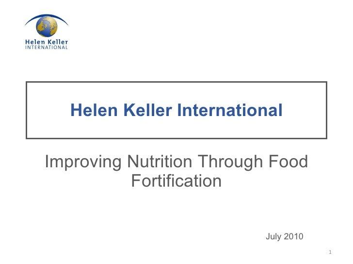 Helen Keller International Improving Nutrition Through Food Fortification July 2010