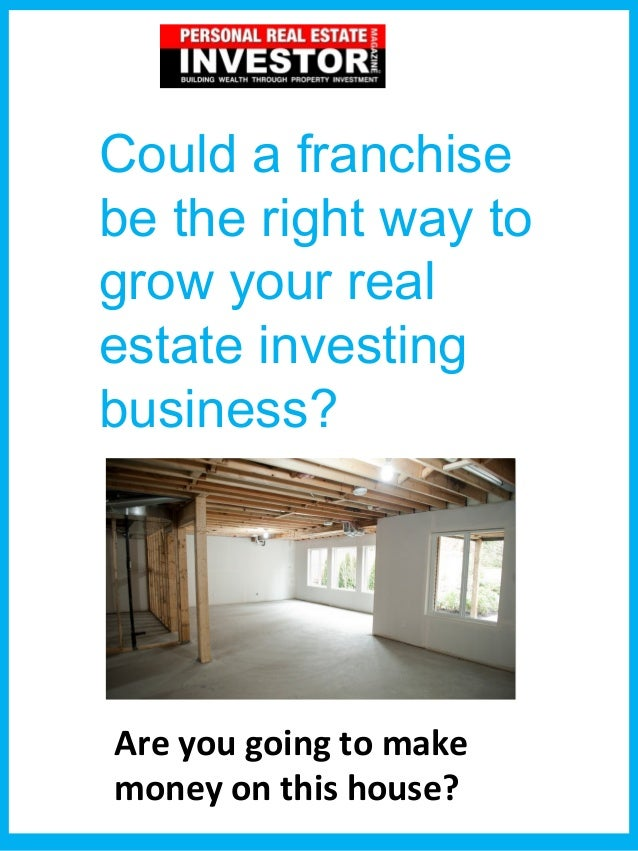 Could a franchise be the right way to grow your real estate investing business? Are you going to make money on this house?