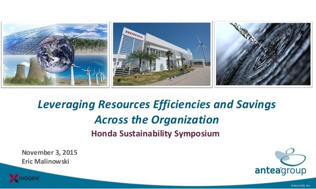 Antea USA, Inc.Antea USA, Inc. Leveraging Resources Efficiencies and Savings Across the Organization Honda Sustainability ...