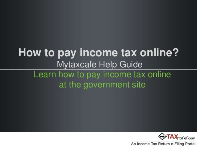 How to pay Income Tax Online India | Mytaxcafe Help Guide
