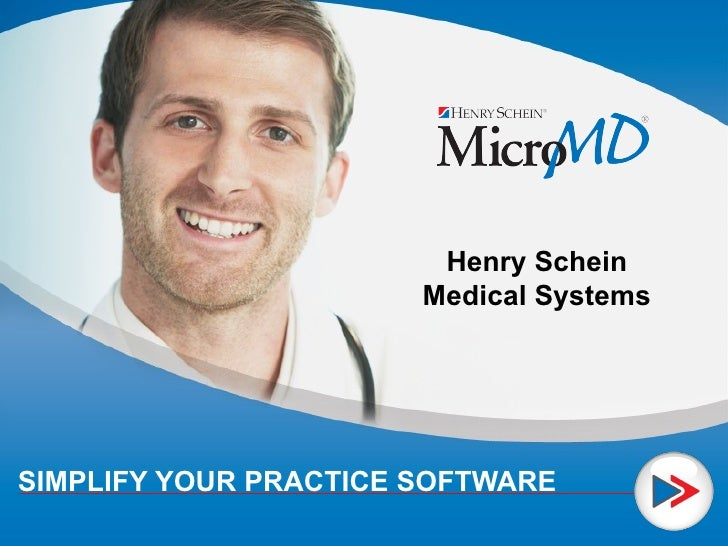 SIMPLIFY YOUR PRACTICE SOFTWARE Henry Schein Medical Systems