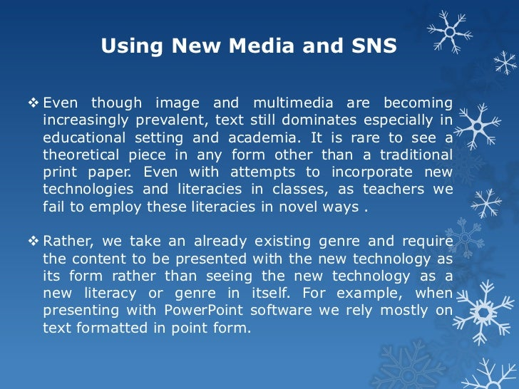 Using New Media and SNS Even though image and multimedia are becoming  increasingly prevalent, text still dominates espec...