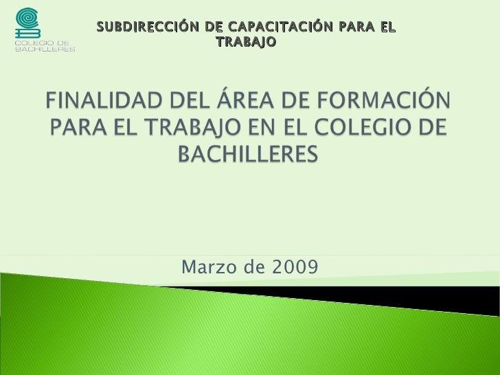 Marzo de 2009 SUBDIRECCIÓN DE CAPACITACIÓN PARA EL TRABAJO