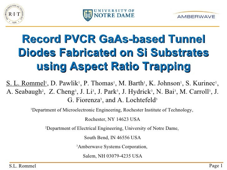 Record PVCR GaAs-based Tunnel Diodes Fabricated on Si Substrates using Aspect Ratio Trapping S. L. Rommel 1 , D. Pawlik 1 ...