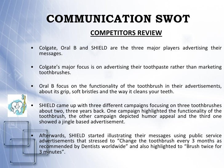 swot oral b Good workplace communication is essential to establishing and growing your business taking time to review communication strategies, including one's choice of medium.