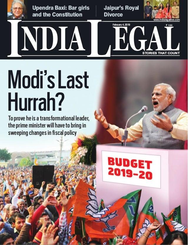 NDIA EGALL STORIES THAT COUNT ` 100 I www.indialegallive.com February4,2019 Modi'sLast Hurrah?Toproveheisatransformational...
