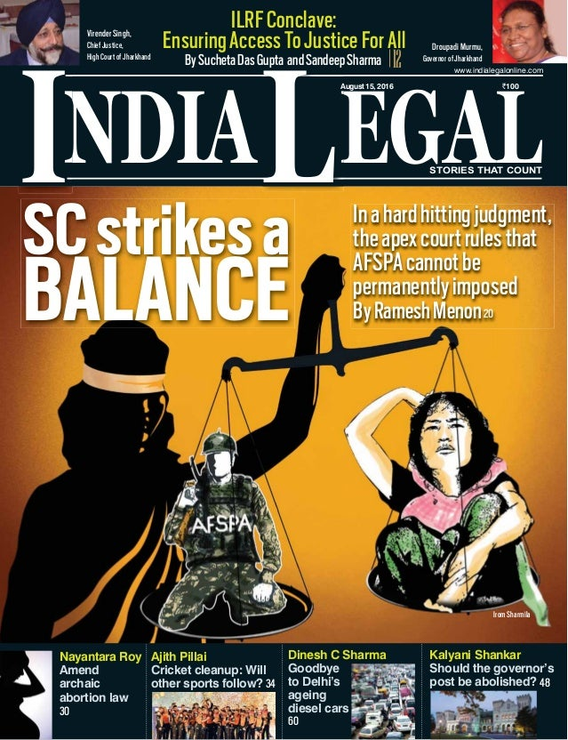 NDIA EGALL August 15, 2016 `100 www.indialegalonline.com I STORIES THAT COUNT 12 ILRFConclave: EnsuringAccessToJusticeForA...