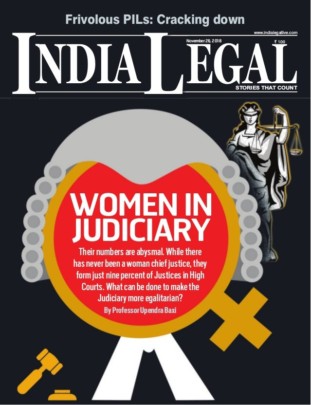 NDIA EGALL STORIES THAT COUNT ` 100 I www.indialegallive.com November26, 2018 WOMENIN JUDICIARYTheirnumbersareabysmal.Whil...