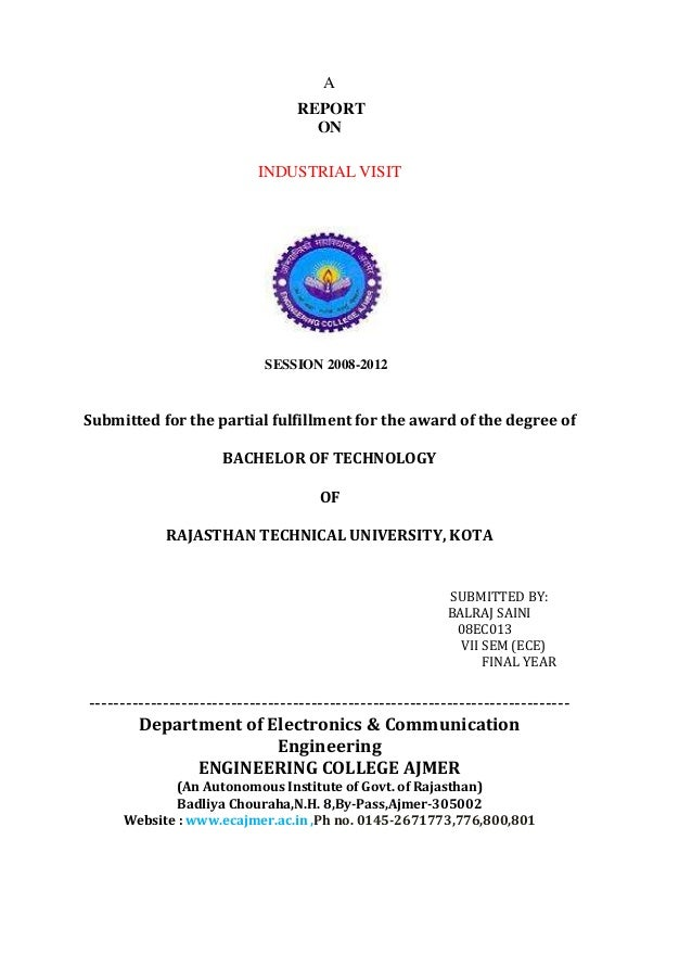 A REPORT ON INDUSTRIAL VISIT SESSION 2008-2012 Submitted for the partial fulfillment for the award of the degree of BACHEL...