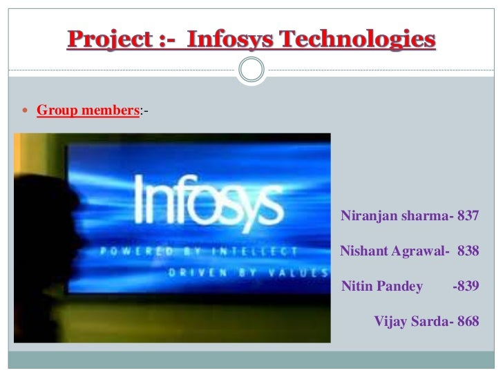 Project :-  Infosys Technologies<br />Group members:-<br />Niranjansharma- 837 <br />NishantAgrawal-  838<br />NitinPandey...
