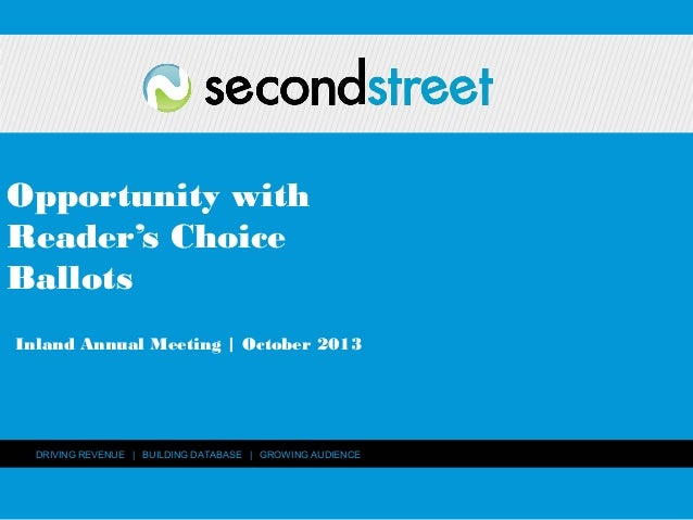 Opportunity with Reader's Choice Ballots Inland Annual Meeting | October 2013  DRIVING REVENUE | BUILDING DATABASE | GROWI...