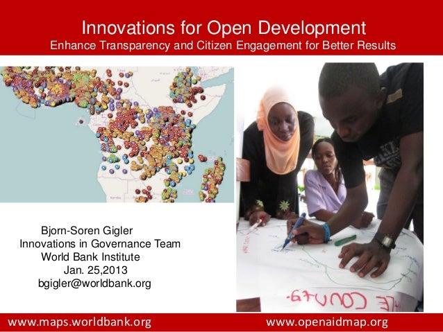 Innovations for Open Development      Enhance Transparency and Citizen Engagement for Better Results      Bjorn-Soren Gigl...
