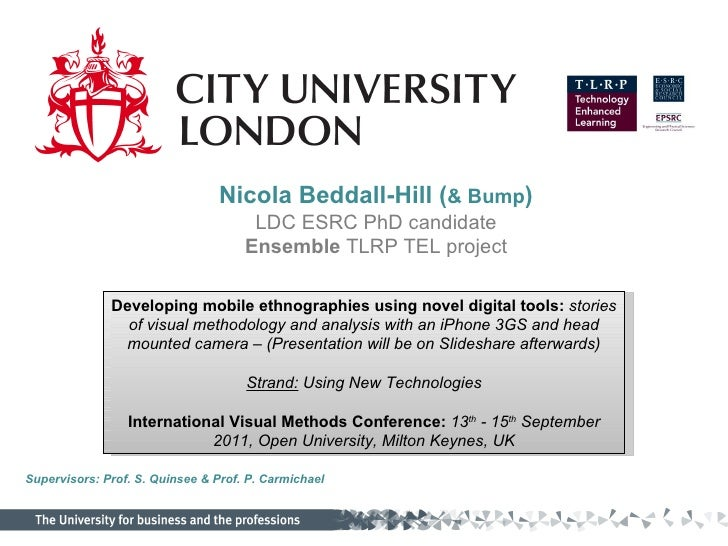 Nicola Beddall-Hill ( & Bump ) LDC ESRC PhD candidate Ensemble  TLRP TEL project Developing mobile ethnographies using nov...