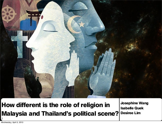 How different is the role of religion in Malaysia and Thailand's political scene? Our names Josephine Wang Isabelle Quek D...