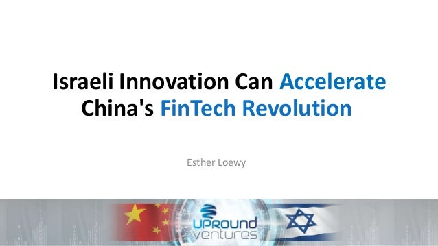 Israeli Innovation Can Accelerate China's FinTech Revolution Esther Loewy