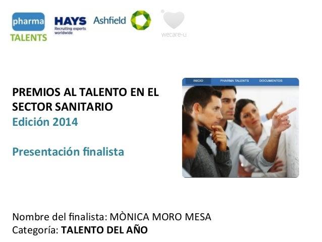 PREMIOS  AL  TALENTO  EN  EL   SECTOR  SANITARIO   Edición  2014      Presentación  finalista   Nom...