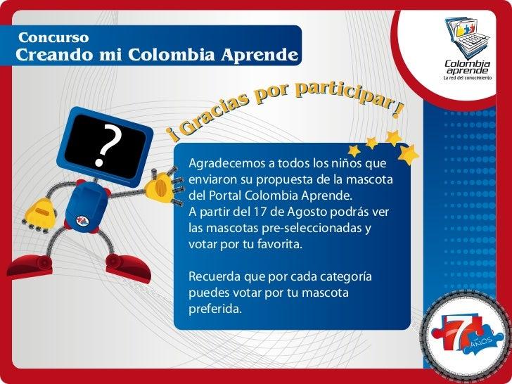 ConcursoCreando mi Colombia Aprende              ?   Agradecemos a todos los niños que                  enviaron su propue...