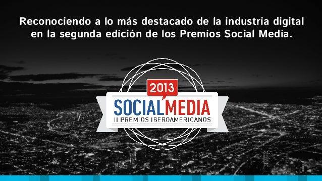 Reconociendo a lo más destacado de la industria digital en la segunda edición de los Premios Social Media.