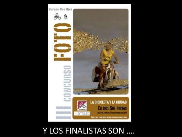 Y LOS FINALISTAS SON ….