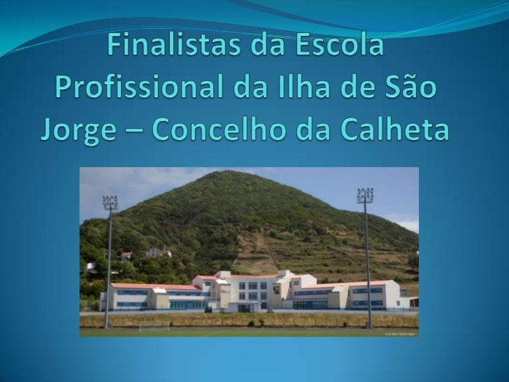 Finalistas da Escola Profissional da Ilha de São Jorge – Concelho da Calheta <br />