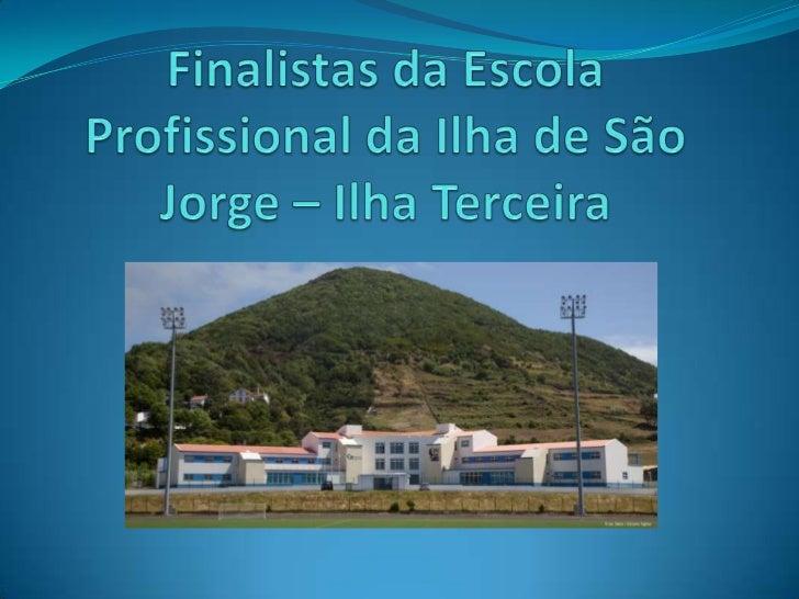 Finalistas da Escola Profissional da Ilha de São Jorge – Ilha Terceira<br />
