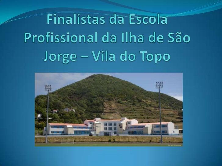 Finalistas da Escola Profissional da Ilha de São Jorge – Vila do Topo<br />