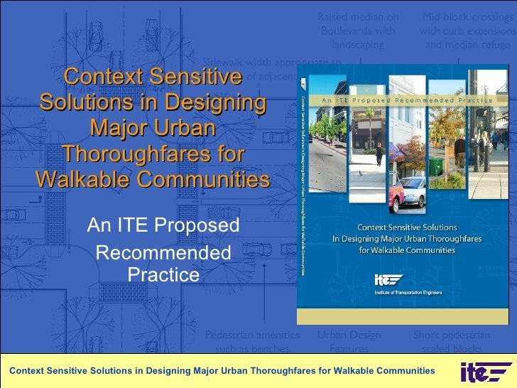 Context Sensitive Solutions in Designing Major Urban Thoroughfares for Walkable Communities An ITE Proposed  Recommended P...