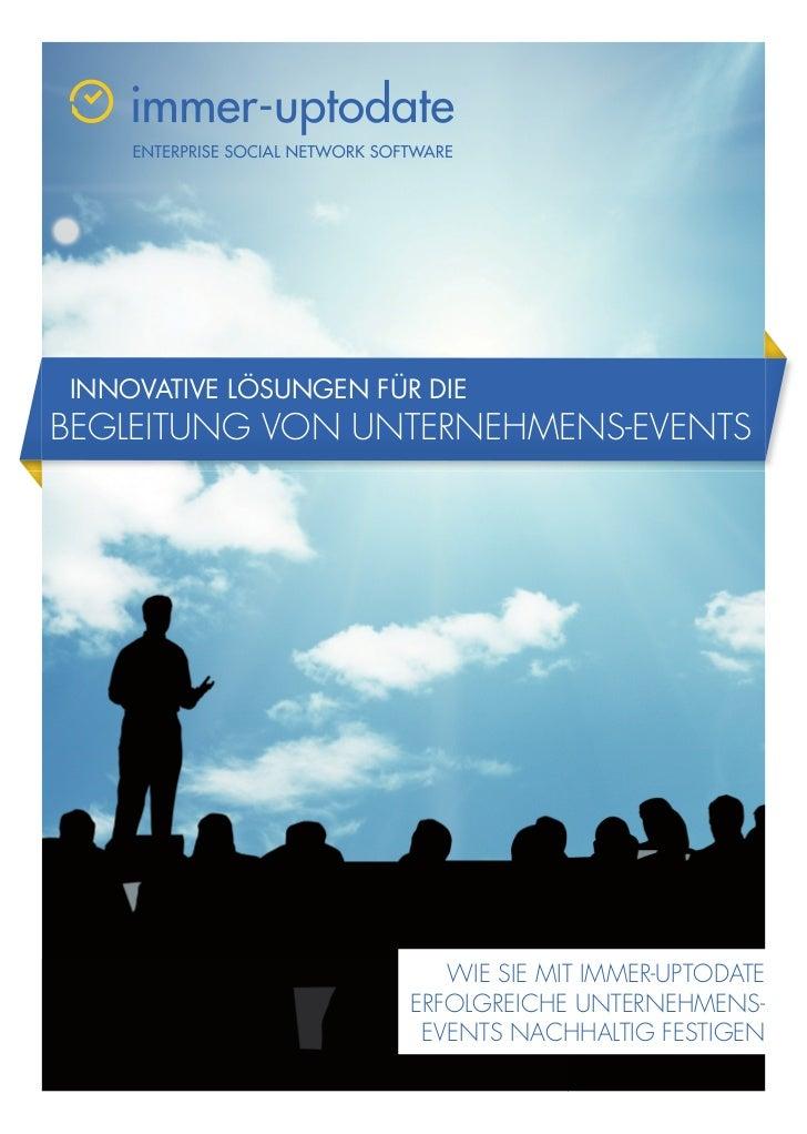 INNOVATIVE LÖSUNGEN FÜR DIEBEGLEITUNG VON UNTERNEHMENS-EVENTS                          WIE SIE MIT IMMER-UPTODATE         ...