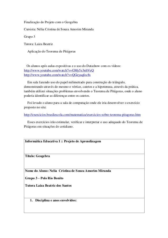 Finalização do Projeto com o GeogebraCursista: Nélia Cristina de Souza Amorim MirandaGrupo 3Tutora: Laiza Beatriz  Aplicaç...