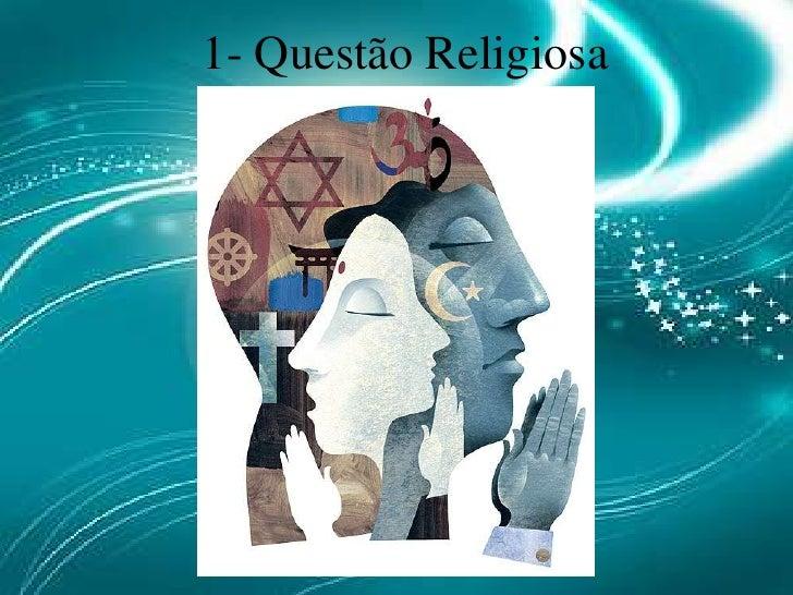 1- Questão Religiosa<br />