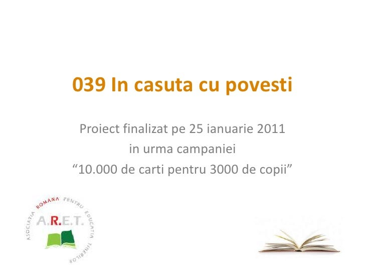 """039 In casuta cu povesti<br />Proiect finalizat pe 25 ianuarie 2011<br />in urma campaniei<br />""""10.000 de carti pentru 30..."""