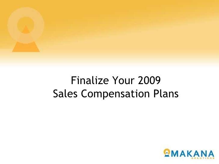 Finalize Your 2009 Sales Compensation Plans
