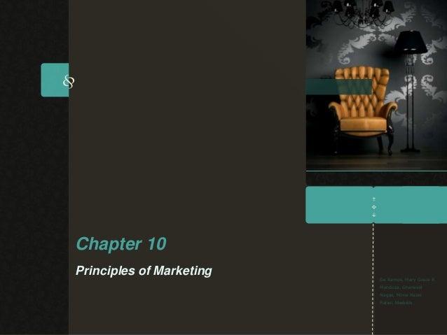 Chapter 10Principles of Marketing                          De Ramos, Mary Grace R.                          Mendoza, Ghene...