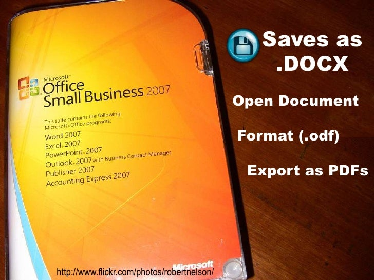 Saves as <br />  .DOCX<br /> Open Document <br />  Format (.odf)<br />    Export as PDFs<br />http://www.flickr.com/photos...