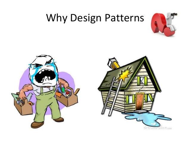 Why Design Patterns