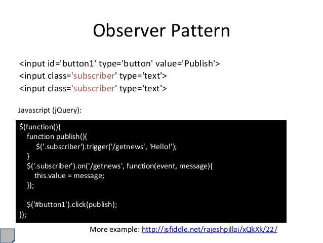 Observer Pattern <input id='button1' type='button' value='Publish'> <input class='subscriber' type='text'> <input class='s...