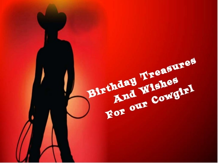 Birthday Treasures And Wishes For our Cowgirl