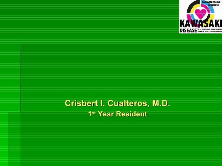 Crisbert I. Cualteros, M.D. 1 st  Year Resident