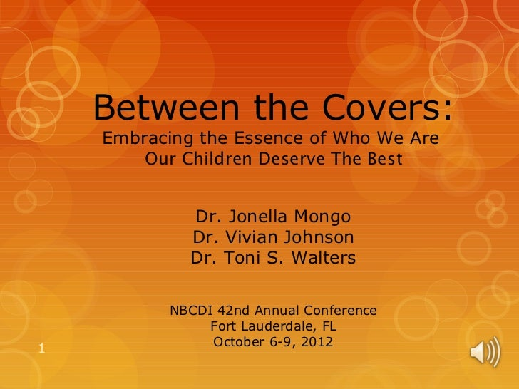 Between the Covers:    Embracing the Essence of Who We Are        Our Children Deserve The Best             Dr. Jonella Mo...