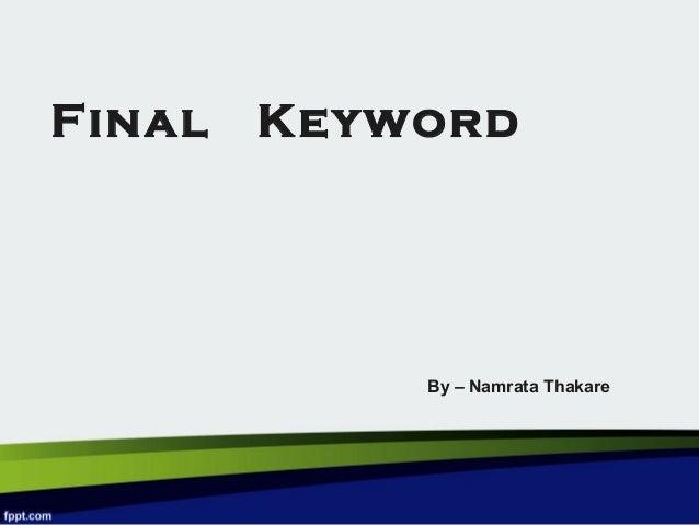 Final Keyword By – Namrata Thakare