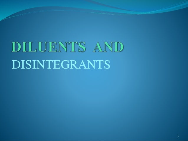 DILUENTS AND DISINTEGRANTS