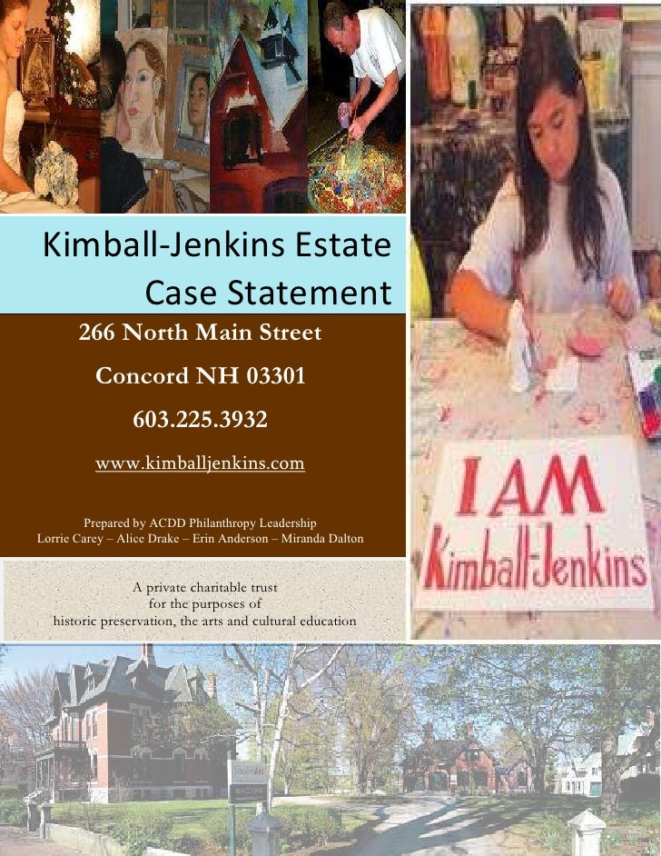 Kimball-Jenkins Estate     Case Statement       266 North Main Street          Concord NH 03301                 603.225.39...