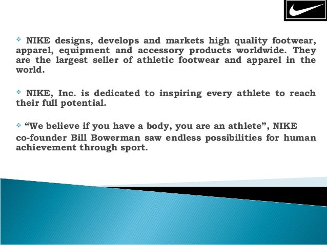 a swot analysis of nike an athletic footwear company Nike is known for their shoes, but they have also branched out into the sports  in  the billion-dollar footwear industry, and the company is commonly known for.