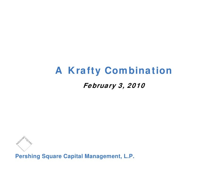 A Krafty Combination                      February 3, 2010Pershing Square Capital Management, L.P.