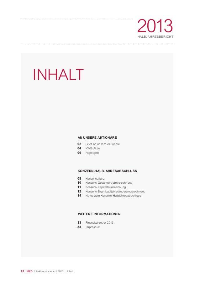 01 KWG | Halbjahresbericht 2013 | Inhalt 2013HALBJAHRESBERICHT INHALT 02 04 06 Brief an unsere Aktionäre KWG-Aktie Highlig...
